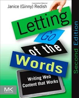 Letting Go of the Words: Writing Web Content that Works, by Redish, 2nd Edition 9780123859303
