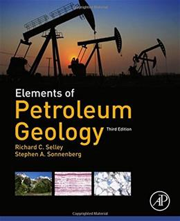 Elements of Petroleum Geology, by Selley, 3rd Edition 9780123860316