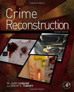 Crime Reconstruction, by Chisum, 2nd Edition 9780123864604