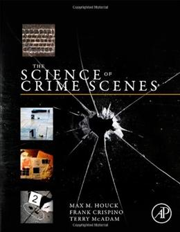 Science of Crime Scenes, by Houck 9780123864642