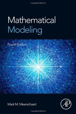 Mathematical Modeling, by Meerschaert, 4th Edition 9780123869128