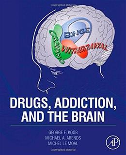 Drugs, Addiction, and the Brain 1 9780123869371