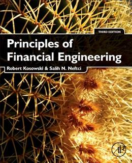 Principles of Financial Engineering, by Kosowski, 3rd Edition 9780123869685