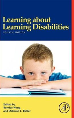 Learning About Learning Disabilities, by Wong, 4th Edition 9780123884091