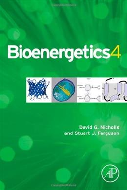 Bioenergetics, by Nicholls, 4th Edition 9780123884251