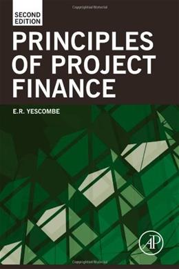 Principles of Project Finance, by Yescombe, 2nd Edition 9780123910585
