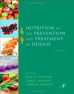 Nutrition in the Prevention and Treatment of Disease, by Coulston, 3rd Edition 9780123918840