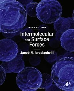 Intermolecular and Surface Forces, by Israelachvili, Revised 3rd Edition 9780123919274