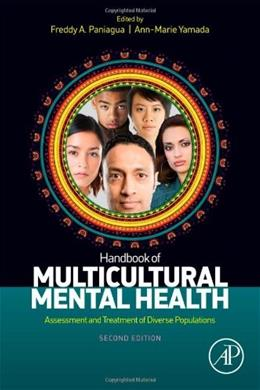 Handbook of Multicultural Mental Health: Assessment and Treatment of Diverse Populations, by Paniagua, 2nd Edition 9780123944207