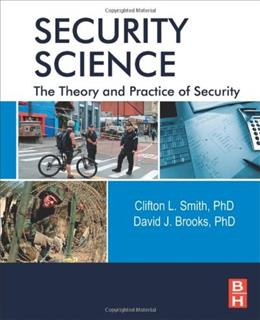 Security Science: The Theory and Practice of Security, by Smith 9780123944368