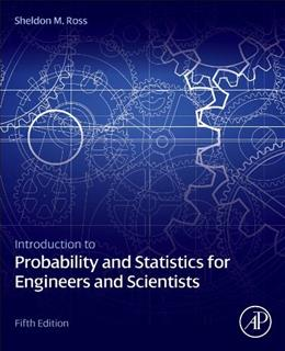 Introduction to Probability and Statistics for Engineers and Scientists 5 9780123948113