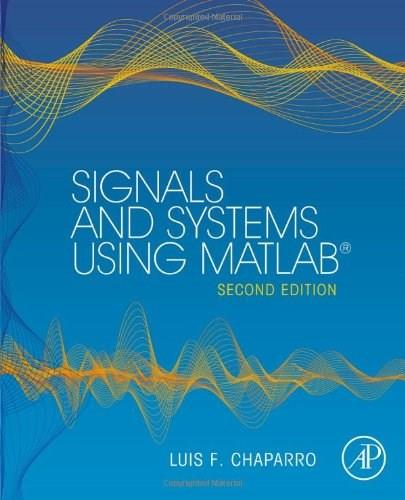 Signals and Systems using MATLAB, by Chaparro, 2nd Edition 9780123948120