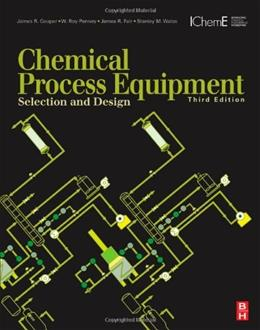 Chemical Process Equipment: Selection and Design, by Couper, 3rd Edition 9780123969590