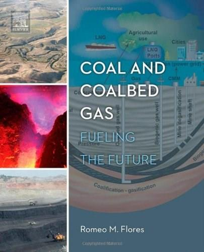 Coal and Coalbed Gas: Fueling the Future, by Flores 9780123969729