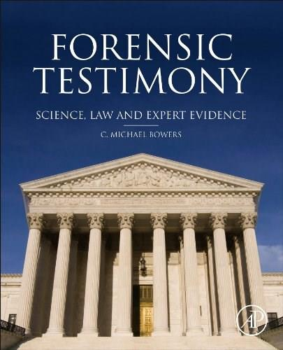 Forensic Testimony: Science, Law and Expert Evidence 1 9780123970053