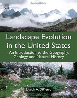Landscape Evolution in the United States: An Introduction to the Geography, Geology, and Natural History, by DiPietro 9780123977991