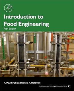Introduction to Food Engineering, by Singh, 5th Edition 9780123985309