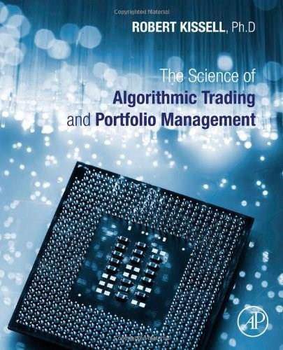 Science of Algorithmic Trading and Portfolio Management, by Kissell 9780124016897