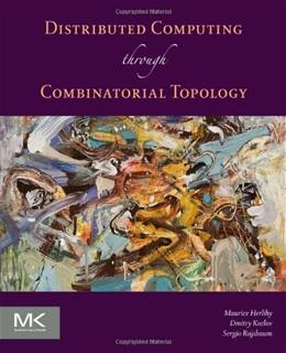 Distributed Computing Through Combinatorial Topology, by Herlihy 9780124045781