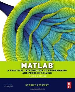 Matlab: A Practical Introduction to Programming and Problem Solving 3 9780124058767
