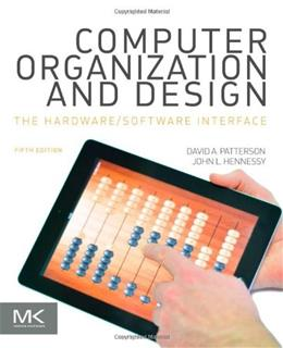 Computer Organization and Design MIPS Edition, Fifth Edition: The Hardware/Software Interface (The Morgan Kaufmann Series in Computer Architecture and Design) 5 9780124077263
