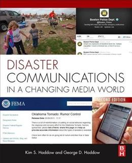 Disaster Communications in a Changing Media World, by Haddow, 2nd Edition 9780124078680