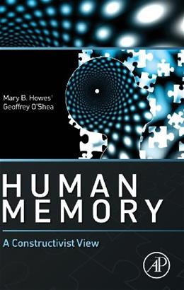 Human Memory: A Constructivist View, by Howes 9780124080874