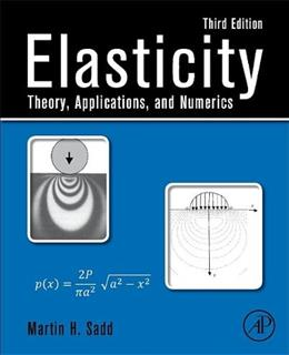 Elasticity: Theory, Applications, and Numerics, by Sadd, 3rd Edition 9780124081369