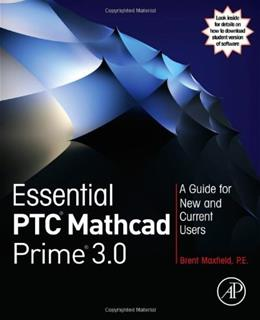 Essential PTC® Mathcad Prime® 3.0: A Guide for New and Current Users, by Maxfield PKG 9780124104105