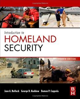 Introduction to Homeland Security: Principles of All Hazards Risk Management, by Bullock, 4th Edition 9780124158023