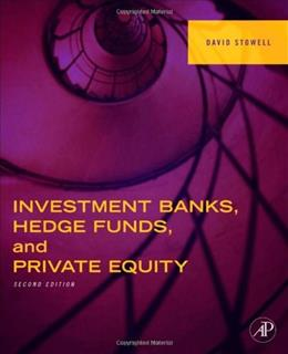 Investment Banks, Hedge Funds, and Private Equity, by Stowell, 2nd Edition 9780124158207