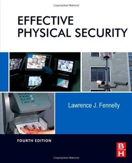 Effective Physical Security, by Fennelly, 4th Edition 9780124158924