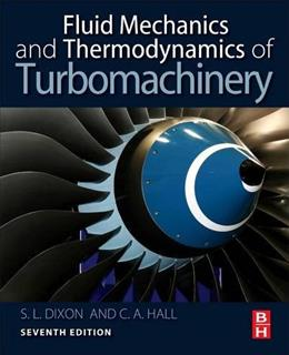 Fluid Mechanics and Thermodynamics of Turbomachinery, by Dixon, 7th Edition 9780124159549