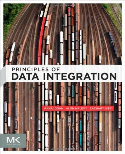 Principles of Data Integration, by Doan 9780124160446