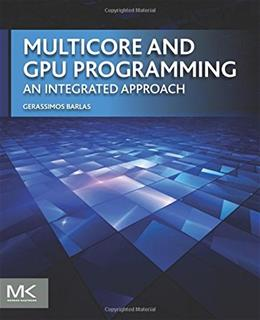 Multicore and GPU Programming: An Integrated Approach, by Barlas 9780124171374