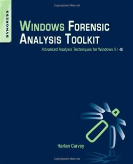 Windows Forensic Analysis Toolkit, by Carvey, 4th Edition 9780124171572