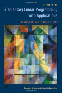 Elementary Linear Programming with Applications, by Kolman, 2nd Edition 2 w/DISK 9780124179103