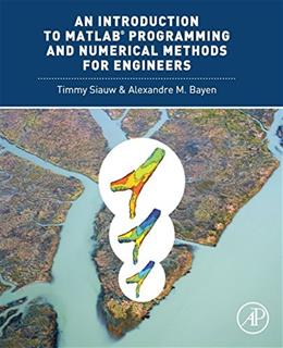 Introduction to MATLAB® Programming and Numerical Methods for Engineers, by Siauw 9780124202283