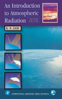 Introduction to Atmospheric Radiation, by Liou, 2nd Edition, Volume 84 9780124514515