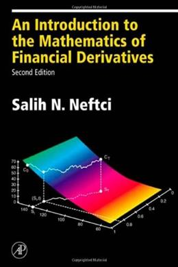Introduction to the Mathematics of Financial Derivatives, by Neftci, 2nd Edition 9780125153928