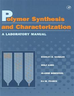 Polymer Synthesis and Characterization:  A Laboratory Manual, by Sandler 9780126182408