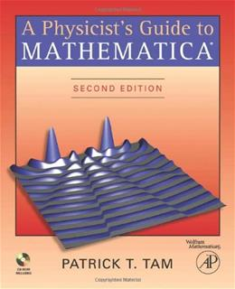 Physicists Guide to Mathematica, by Tam, 2nd Edition 2 w/CD 9780126831924