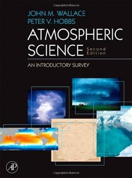 Atmospheric Science, by Wallace, 2nd Edition, Volume 92 9780127329512