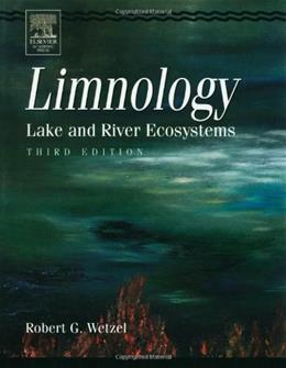 Limnology, by Wetzel, 3rd Edition: Lake and River Ecosystems 9780127447605