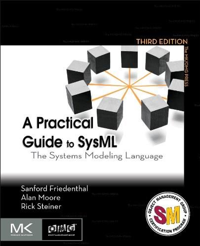 Practical Guide to SysML, by Friedenthal, 3rd Edition 9780128002025