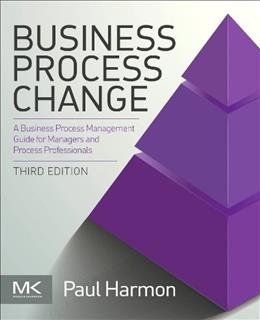 Business Process Change: A Business Process Management Guide for Managers and Process Professionals, by Harmon, 3rd Edition 9780128003879