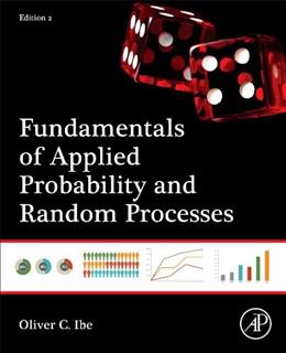 Fundamentals of Applied Probability and Random Processes, by Ibe, 2nd Edition 9780128008522