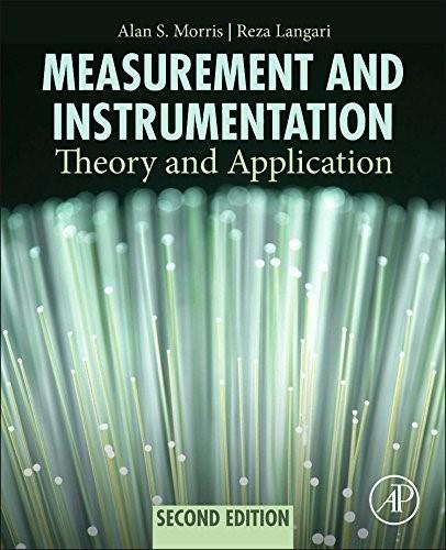 Measurement and Instrumentation: Theory and Application, by Morris, 2nd Edition 9780128008843
