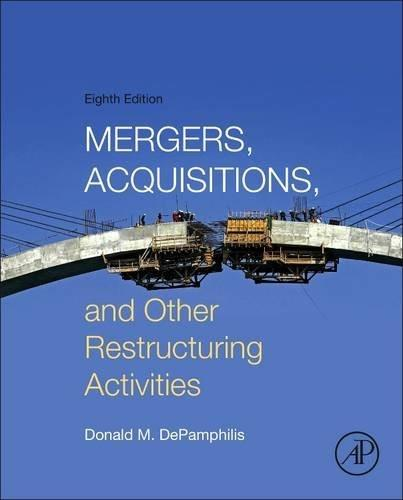 Mergers, Acquisitions, and Other Restructuring Activities, by DePamphilis, 8th Edition 9780128013908