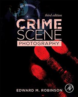 Crime Scene Photography, by Robinson, 3rd Edition 9780128027646